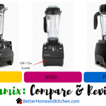 Vitamix 6500 6300 750 models compare review