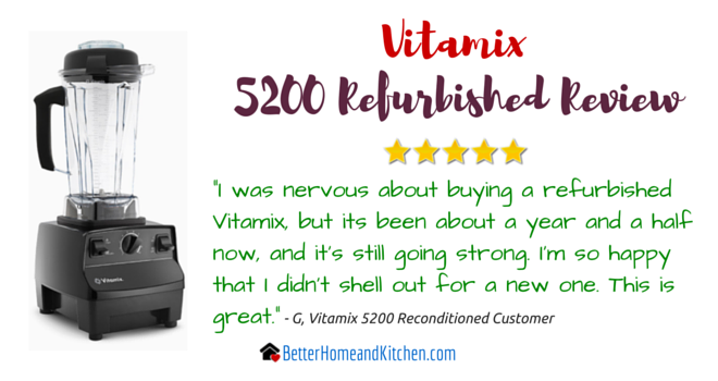 Vitamix 5200 Reconditioned G Customer Review