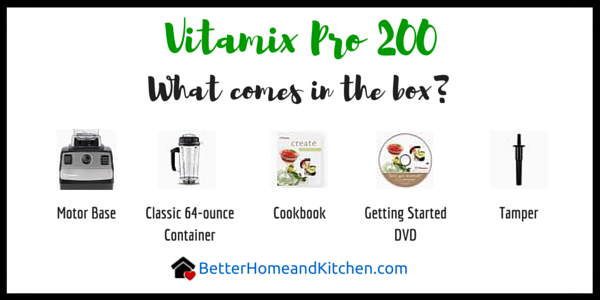 contents in the Vitamix Pro 200 box